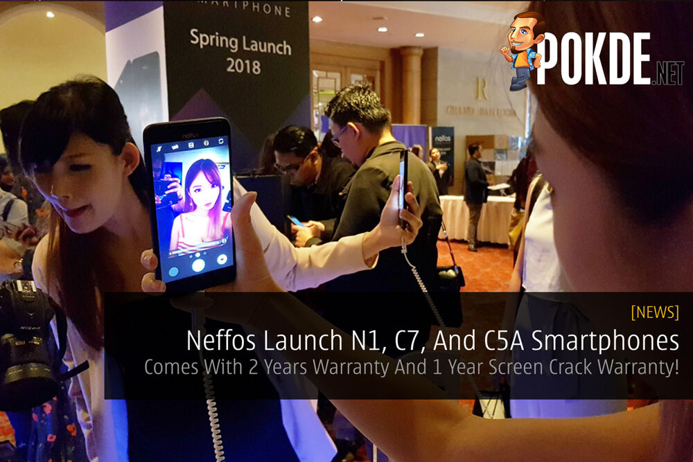 Neffos Launch N1, C7, And C5A Smartphones - Comes With 2 Years Warranty And 1 Year Screen Crack Warranty! 20