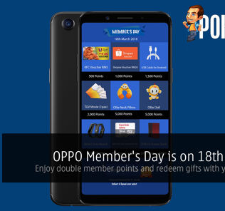 OPPO Member's Day is on 18th March! Enjoy double member points and redeem gifts with your points! 31