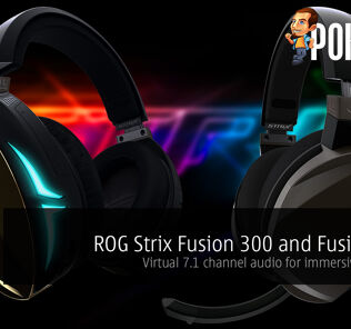 ROG Strix Fusion 300 and Fusion 500 — virtual 7.1 channel audio for immersive gaming! 37