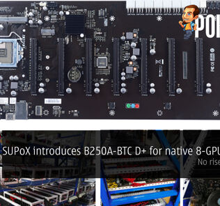 SUPoX introduces B250A-BTC D+ for native 8-GPU mining! No risers needed! 23