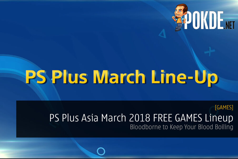 PS Plus Asia March 2018 FREE GAMES Lineup