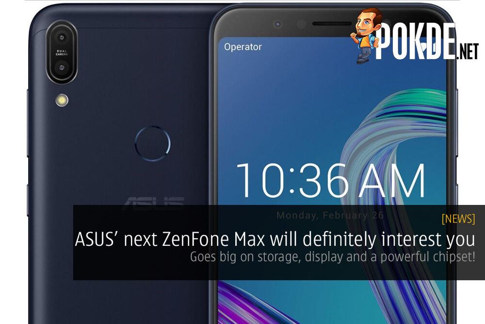 ASUS' next ZenFone Max will definitely interest you — goes big on storage, display and a powerful chipset! 17