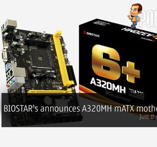 BIOSTAR's announces A320MH mATX motherboard — just the essentials 26