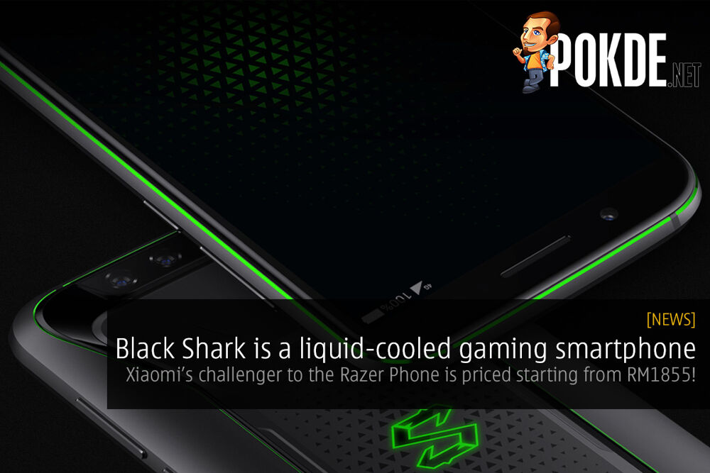 Black Shark is a liquid-cooled gaming smartphone — Xiaomi's challenger to the Razer Phone is priced starting from just RM1855! 22