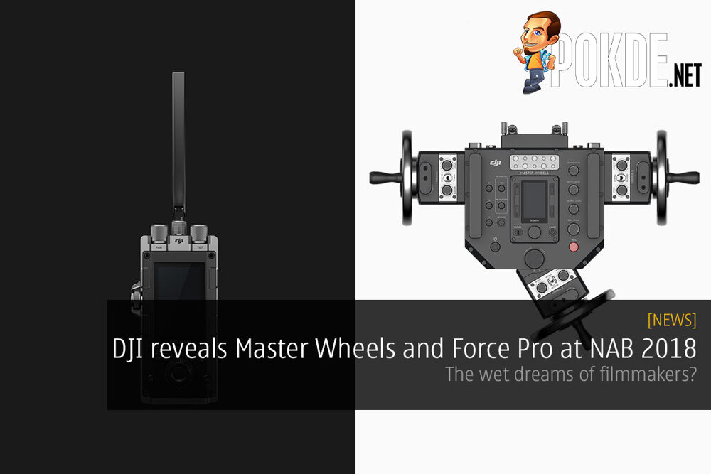 DJI reveals Master Wheels and Force Pro at NAB 2018 — the wet dreams of filmmakers? 21