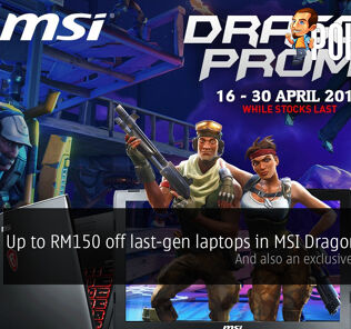 Up to RM150 off last-gen laptops in MSI Dragon Promo — and also an exclusive giveaway! 24