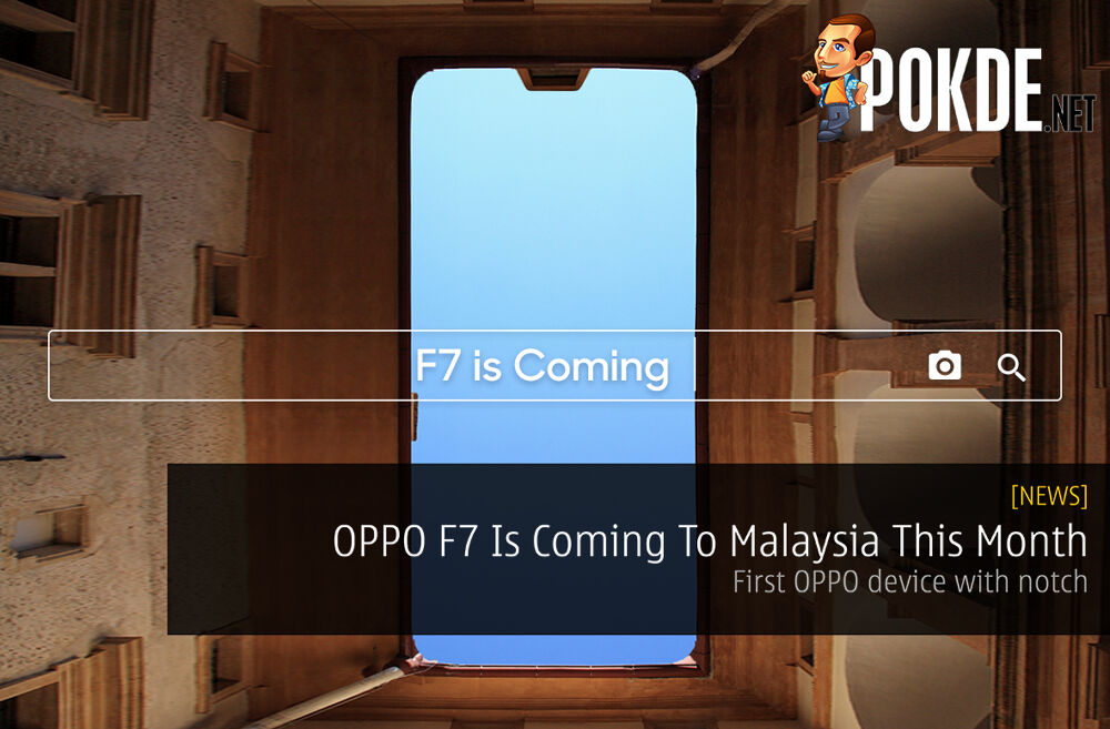 OPPO F7 Is Coming To Malaysia This Month - First OPPO device with notch 21