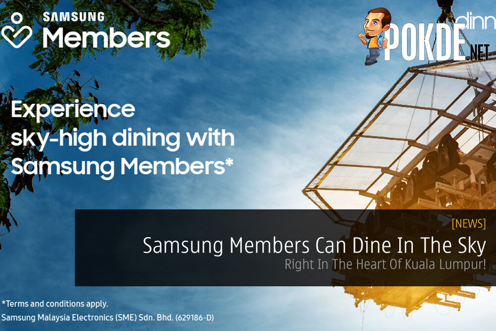 Samsung Members Can Dine In The Sky - Right In The Heart Of Kuala Lumpur! 17