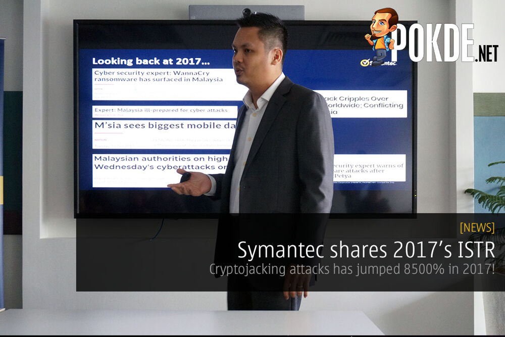 Symantec shares 2017's Internet Security Threat Profile — Cryptojacking attacks has jumped 8500% in 2017! 25