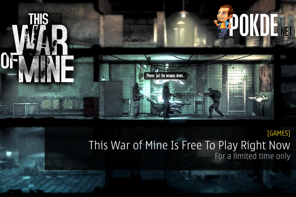 This War of Mine Is Free To Play Right Now - For a limited time only 26