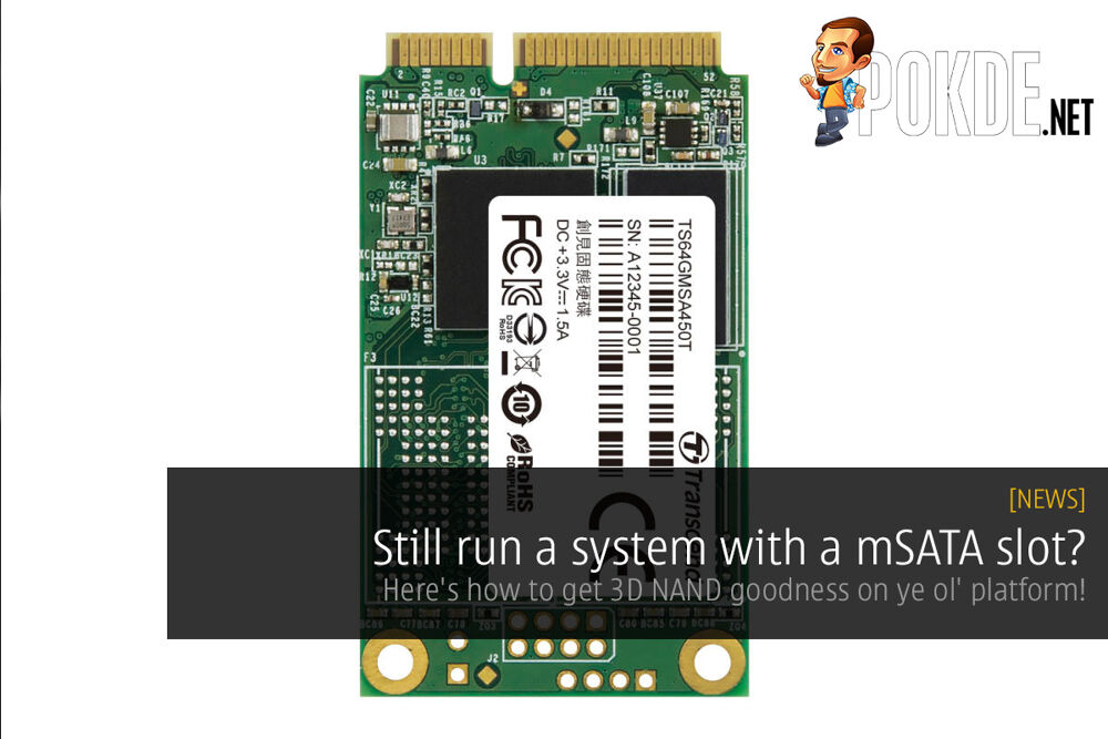 Still run a system with a mSATA slot? Here's how to get 3D NAND goodness on ye ol' platform! 29