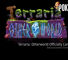 Terraria: Otherworld Officially Cancelled