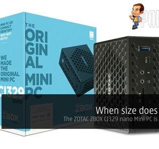 When size does matter, the ZOTAC ZBOX CI329 nano Mini PC is your friend 24