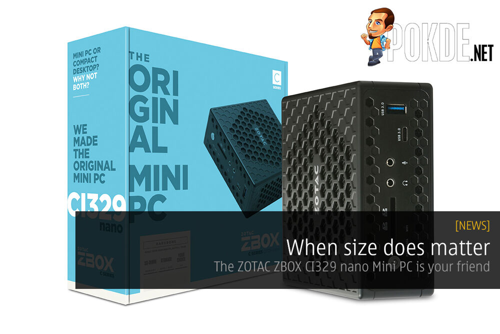 When size does matter, the ZOTAC ZBOX CI329 nano Mini PC is your friend 28