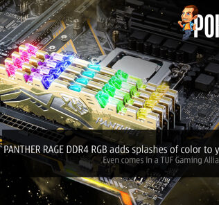 PANTHER RAGE DDR4 RGB adds splashes of color to your build — even comes in a TUF Gaming Alliance Edition 37