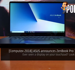 [Computex 2018] ASUS announces ZenBook Pro 15 (UX580) and ZenBook Pro 14 (UX480) - Ever seen a display on your touchpad? Look no further! 25