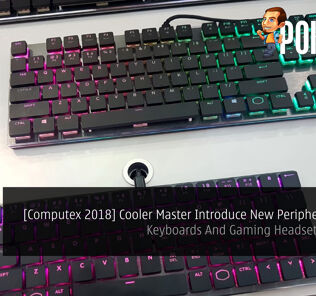 [Computex 2018] Cooler Master Introduce New Peripheral Lineup - Keyboards And Gaming Headsets Anyone? 26