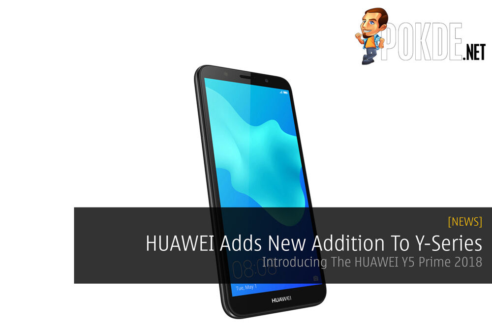 HUAWEI Adds New Addition To Y-Series — Introducing The HUAWEI Y5 Prime 2018 18