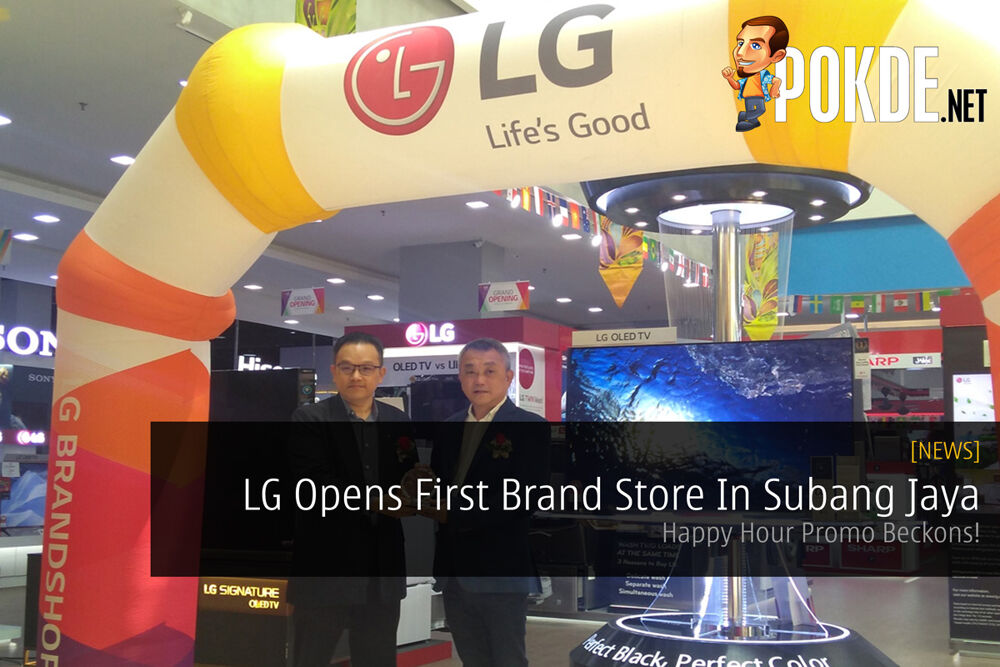 LG Opens First Brand Store In Subang Jaya — Happy Hour Promo Beckons! 22