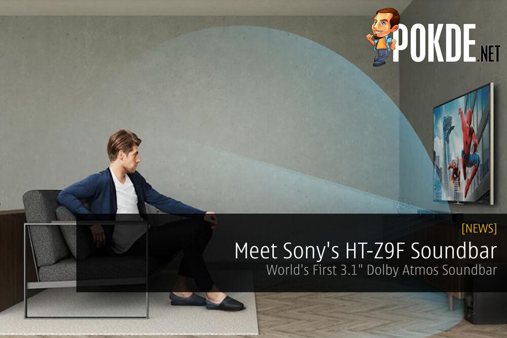 "Meet Sony's HT-Z9F Soundbar — World's First 3.1"" Dolby Atmos Soundbar 19"