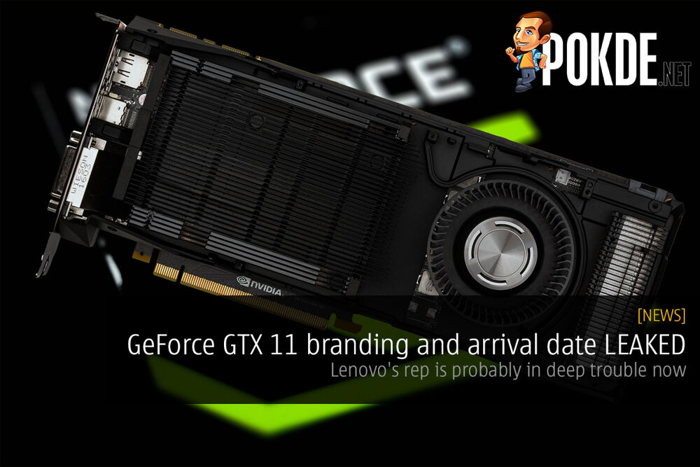 GeForce GTX 11 branding and arrival date LEAKED — Lenovo's rep is probably in deep trouble now 23