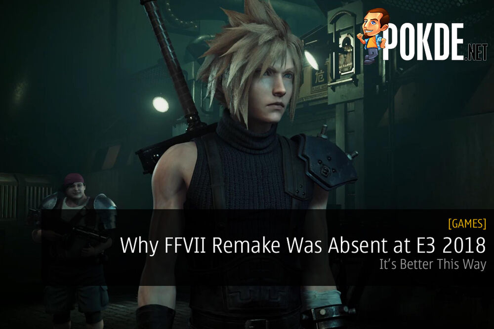 Why Final Fantasy VII Remake Was Absent at E3 2018