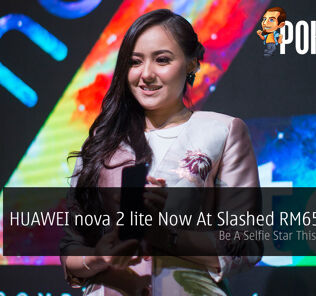 HUAWEI nova 2 lite Now At Slashed RM659 Price — Be A Selfie Star This Hari Raya? 26