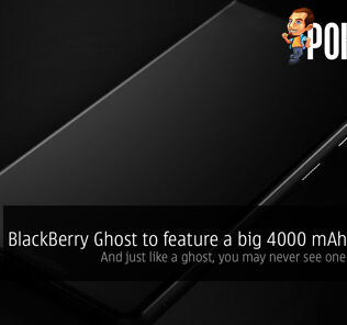 BlackBerry Ghost to feature a big 4000 mAh battery — and just like a ghost, you may never see one in your life 31