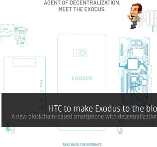 HTC to make Exodus to the blockchain — a new blockchain-based smartphone with decentralization as its core 26