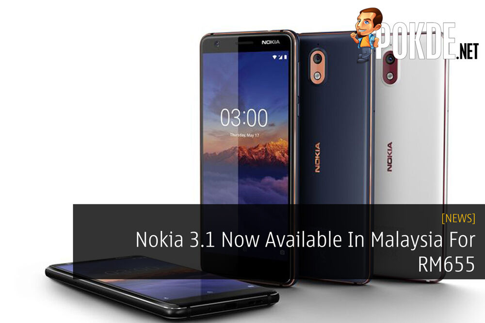 Nokia 3.1 Now Available In Malaysia For RM655 22