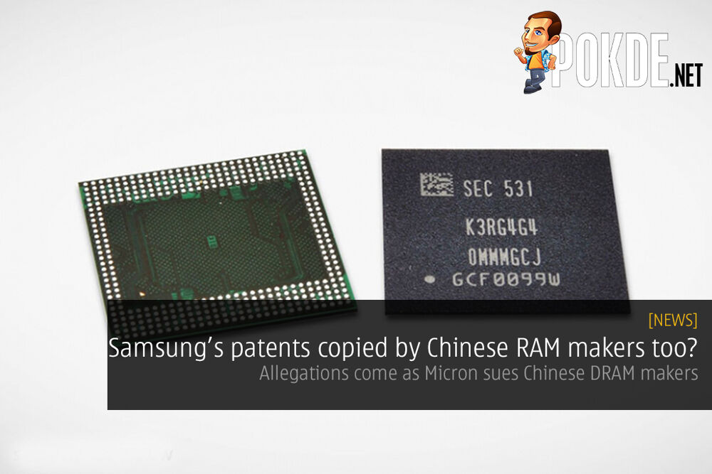 Samsung's patents copied by Chinese RAM makers too? Allegations come as Micron sues Chinese DRAM makers 22