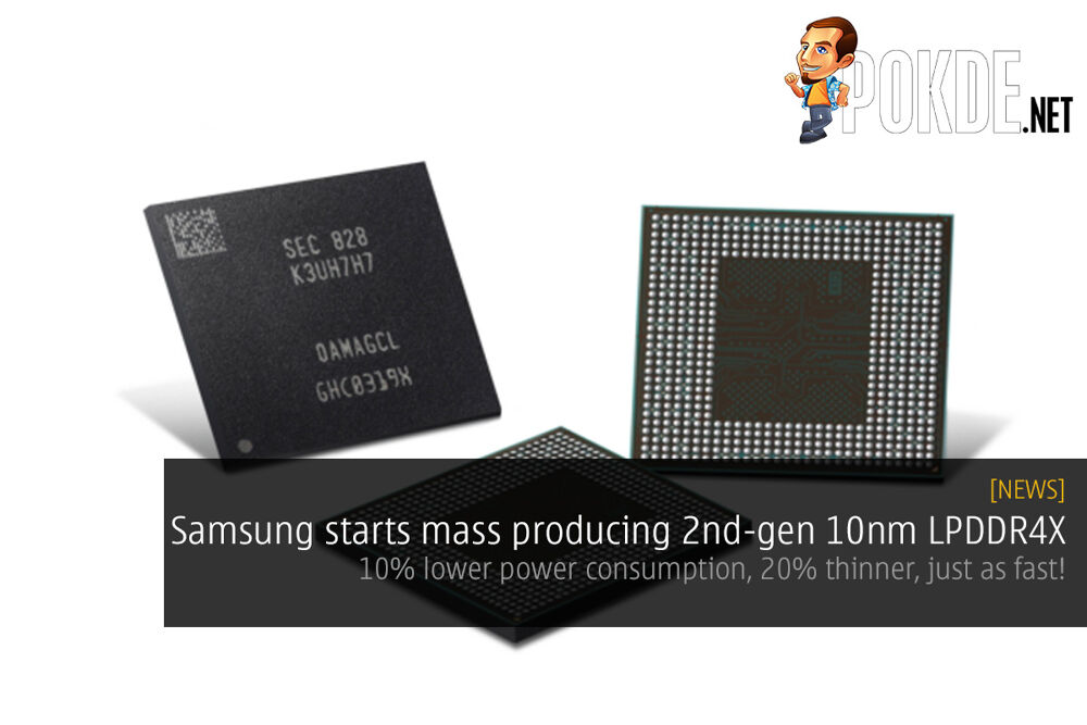 Samsung starts mass production of new 10nm LPDDR4X — 10% lower power consumption, 20% thinner, just as fast 29