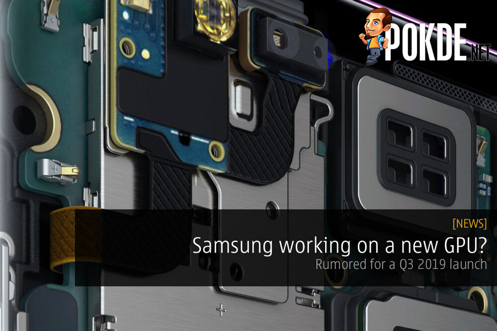 Samsung working on a new GPU? Rumored for a Q3 2019 launch 29