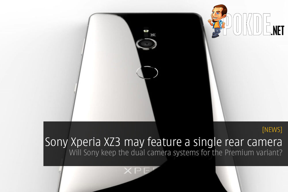 Sony Xperia XZ3 may feature a single rear camera — will Sony keep the dual camera systems for the Premium variant? 25
