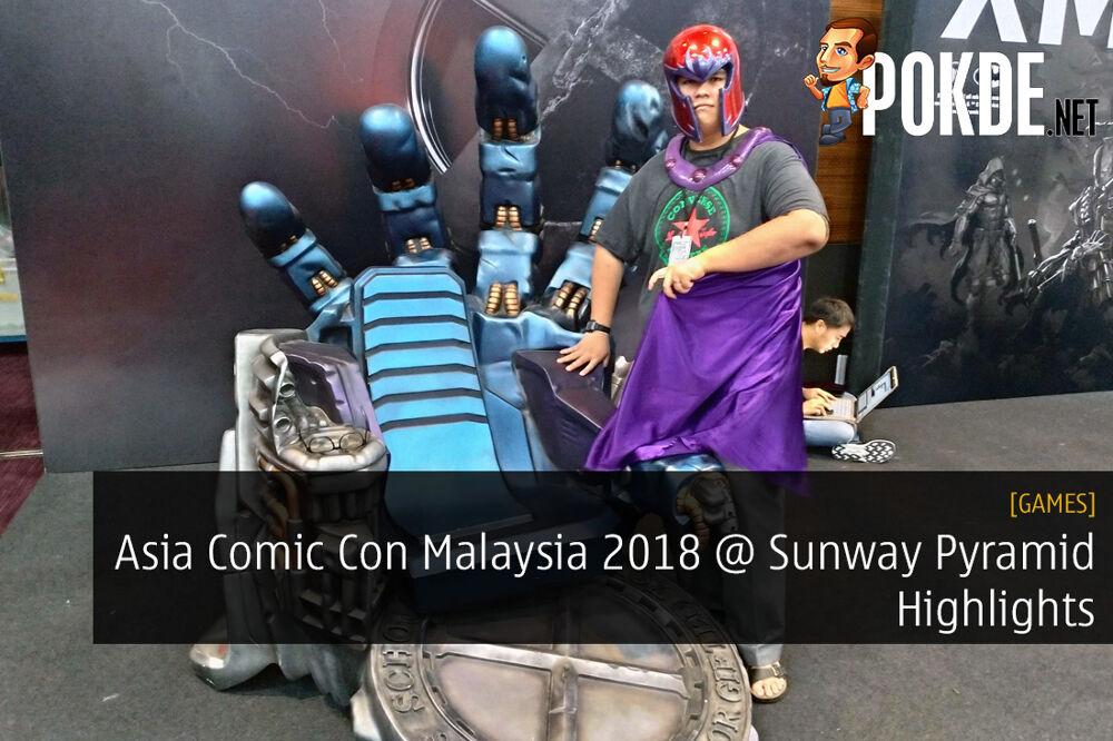 Asia Comic Con Malaysia 2018 @ Sunway Pyramid Highlights