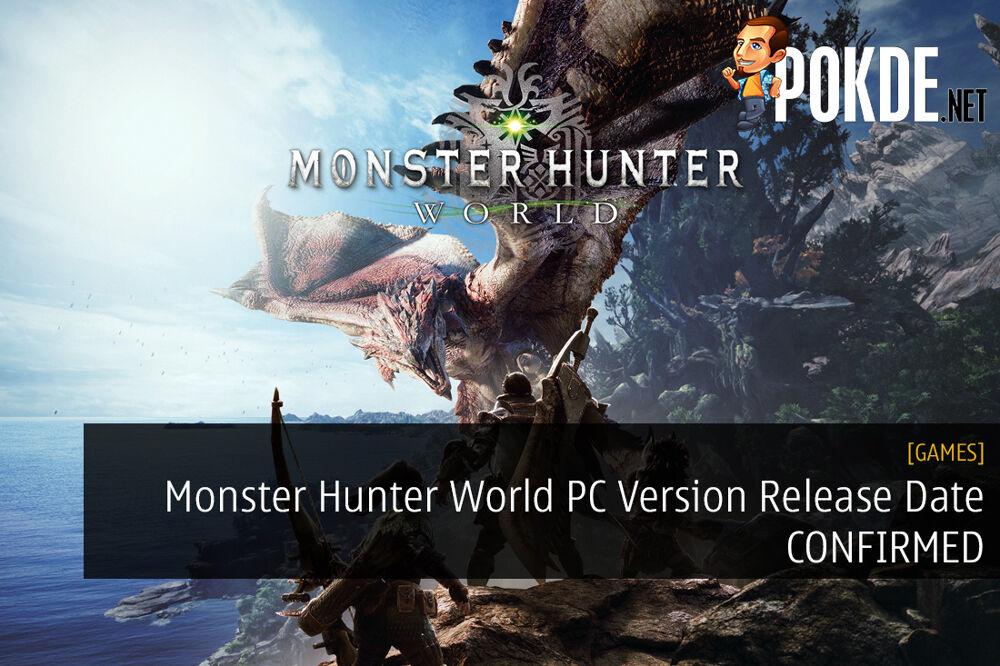 Monster Hunter World PC Version Release Date CONFIRMED 21