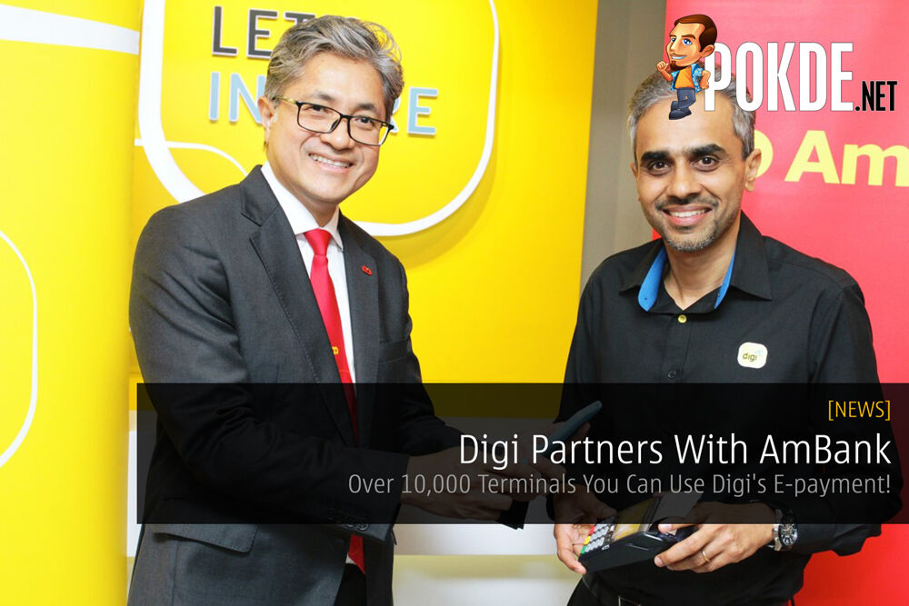 Digi Partners With AmBank — Over 10,000 Terminals You Can Use Digi's E-payment! 22