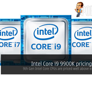 Intel Core i9 9900K pricing leaked — 9th Generation Intel Core CPUs are priced well above expectations 24