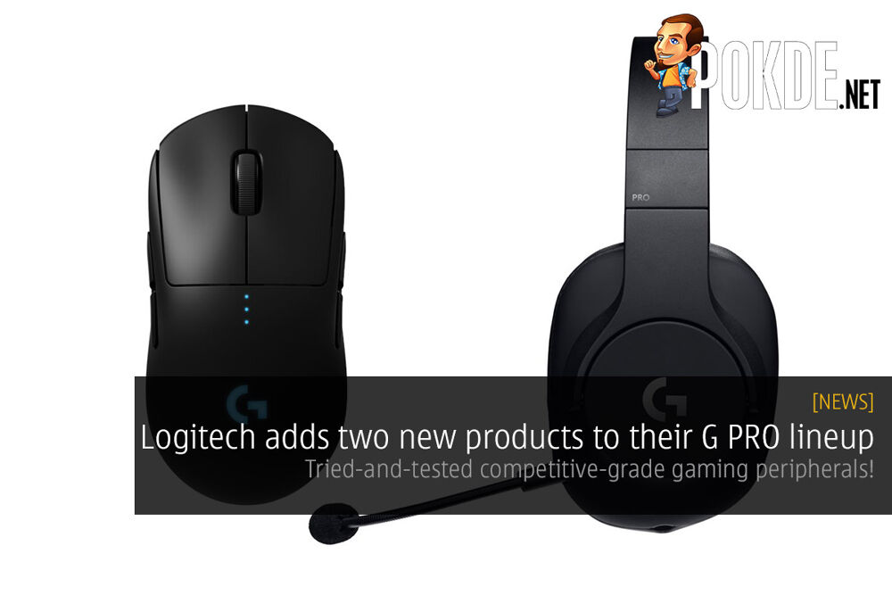 Logitech adds two new products to their G PRO lineup — tried-and-tested competitive-grade gaming peripherals! 25