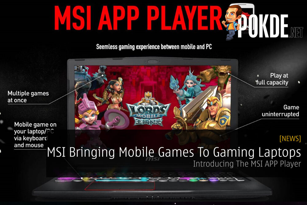 MSI Bringing Mobile Games To Gaming Laptops — Introducing The MSI APP Player 20