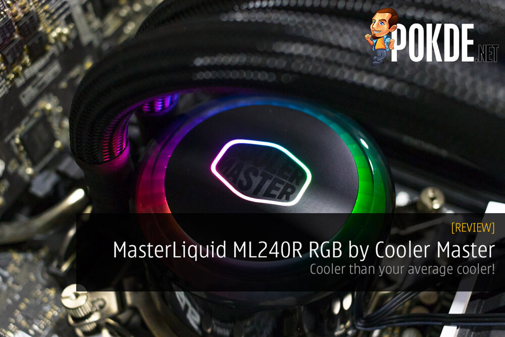 MasterLiquid ML240R RGB by Cooler Master Review — cooler than your average cooler! 24