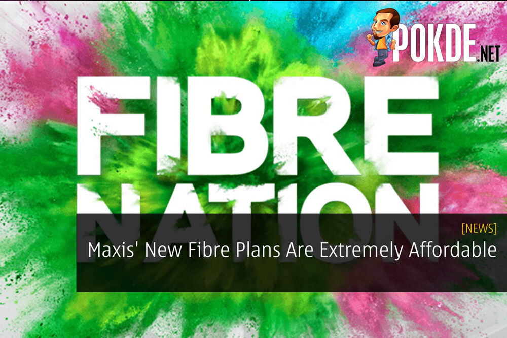 Maxis' New Fibre Plans Are Extremely Affordable 19