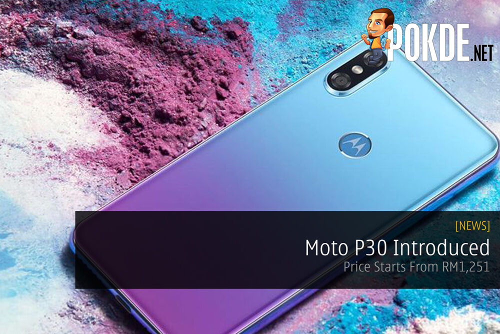 Moto P30 Introduced — Price Starts From RM1,251 19