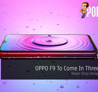 OPPO F9 To Come In Three Colors — Water Drop Design Revealed 56