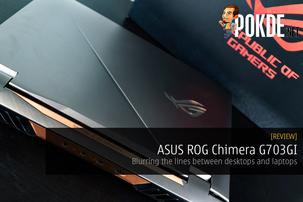ASUS ROG Chimera G703GI review — blurring the lines between desktops and laptops 22
