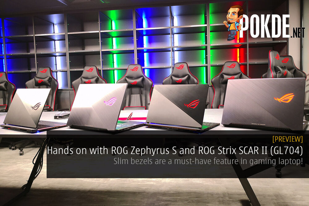 Hands on with the ROG Zephyrus S and ROG Strix SCAR II (GL704) — slim bezels are a must-have feature in gaming laptop! 24