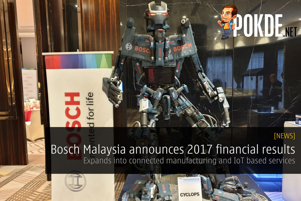 Bosch Malaysia announces 2017 financial results - Expands into connected manufacturing and IoT based services 17