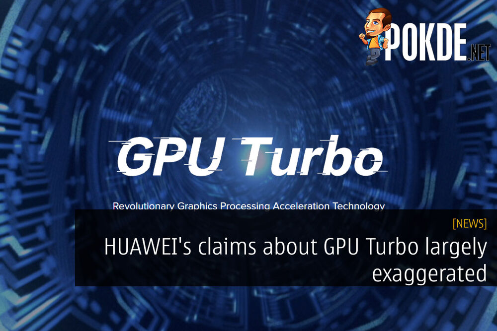 HUAWEI's claims about GPU Turbo largely exaggerated — here's how GPU Turbo works 19