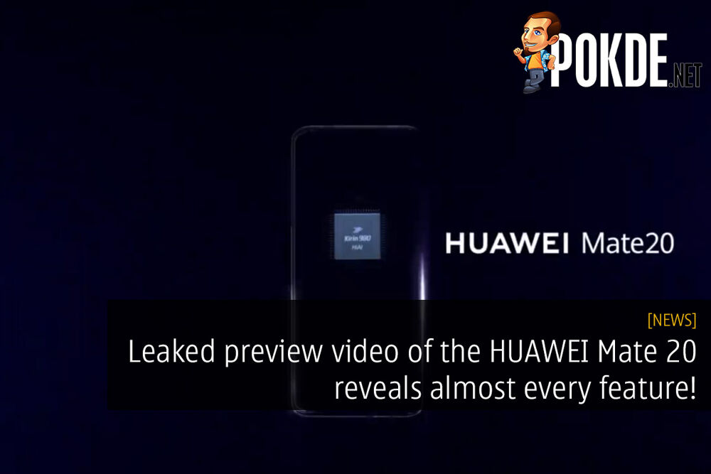 Leaked preview video of the HUAWEI Mate 20 reveals almost everything about the upcoming flagship 23