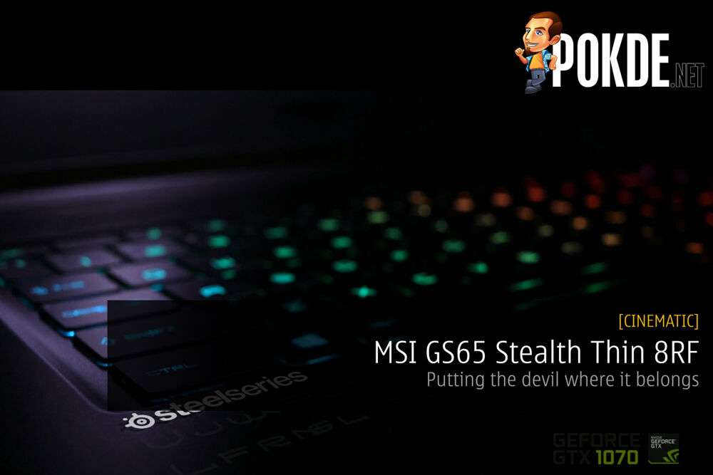 [CINEMATIC] MSI GS65 Stealth Thin 8RF - Putting the devil where it belongs 32